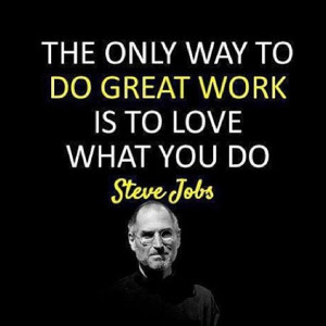Motivation Steve Jobs Love What You Do Picture Quote