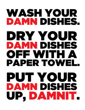 Clean your damn dishes. by nadds on deviantART