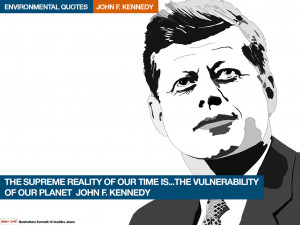 John. F. Kennedy environmental quotes. Illustrations Kenneth buddha ...