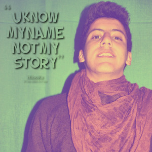 Quotes Picture: u know my name not my story