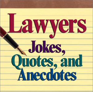 """Start by marking """"Lawyers: Jokes, Quotes, And Anecdotes"""" as Want ..."""
