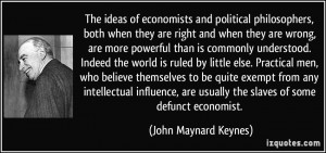 The ideas of economists and political philosophers, both when they are ...