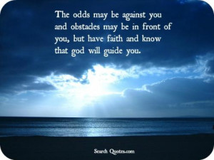The odds may be against you and obstacles may be in front of you, but ...