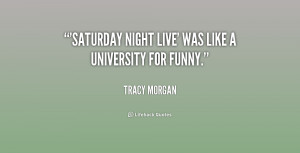 """Saturday Night Live' was like a university for funny."""""""