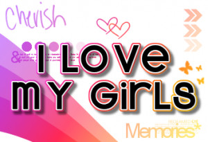 ... love my girls ilovemygirls png i love my girl quotes quotes i love my