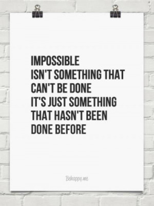 Doing the impossible!