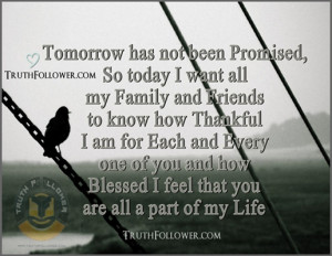 Tomorrow has not been Promised, Tomorrow Quotes