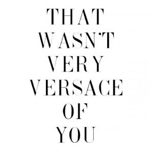 Stay Classy :)♡ #Versace #happy #thursday #quote #qotd #fashion # ...