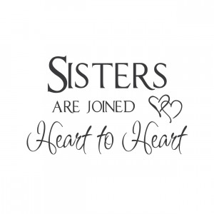 Sisters Forever Quotes Wall quotes wall decals