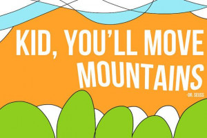... ://www.etsy.com/listing/103307792/dr-seuss-kid-youll-move-mountains