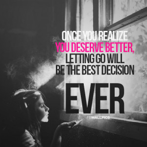 You Deserve Better Girly Quote Picture