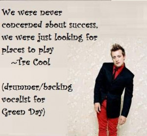 Tre Cool, Quote - Green Day Picture