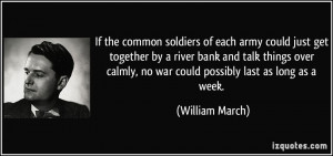 each army could just get together by a river bank and talk things over ...