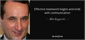 Effective teamwork begins and ends withmunication Mike
