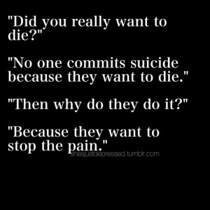 ... Quotes, Pain, Commitment Suicide Quotes, Stop Suicide Quotes