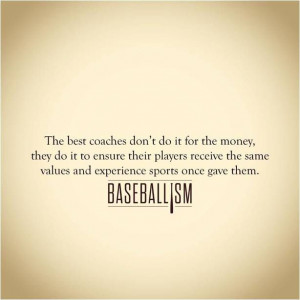 great baseball coach....Baseballism