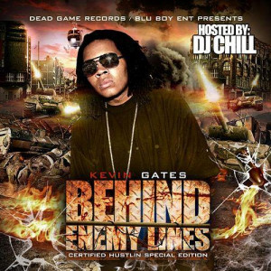 Behind Enemy Lines by Kevin Gates