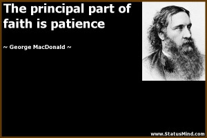... part of faith is patience - George MacDonald Quotes - StatusMind.com