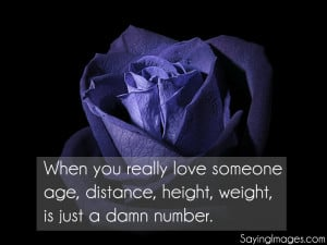when you really love someone age distance height weight is just a damn ...