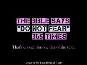 tell you again - DO NOT FEAR