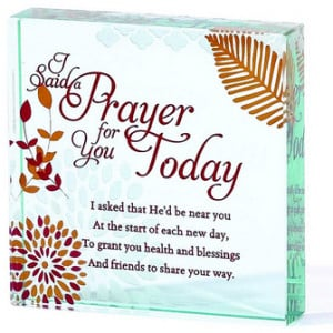 Glass Square Tabletop Plaque - I Said a Prayer For You Today