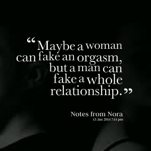 Quotes Picture: maybe a woman can fake an beeeeeep, but a man can fake ...