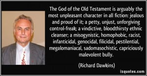 The God of the Old Testament is arguably the most unpleasant character ...