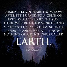 Death of Earth | 21 Science Quotes That Make You Go