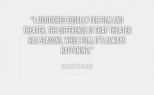 auditioned equally for film and theater. The difference is that ...
