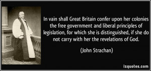 In vain shall Great Britain confer upon her colonies the free ...