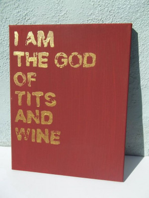 Game of Thrones Quote Painting I Am The God Of Tits by Remarquable, $ ...