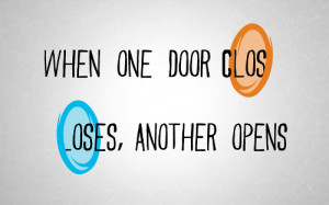 When One Door Close,Another Opens ~ Inspirational Quote