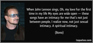 When John Lennon sings, Oh, my love/For the first time in my life/My ...