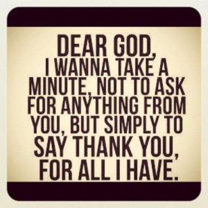 Dear God… Thank you for all I have.