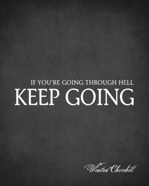 ... Going Through Hell Keep Going (Winston Churchill Quote), premium art