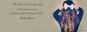 Your Clothes Quote Marilyn Monroe Facebook Cover