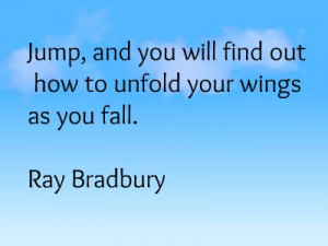 ... help you keep going, or just some reassurance, take a leap of faith