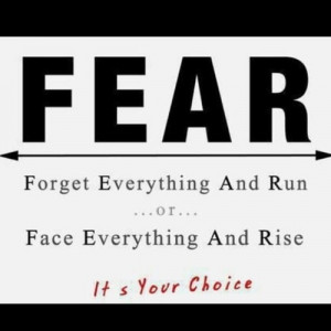 Fear... Forget everything and run.... Face everything and rise... - It ...