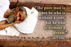 Image: inspirational-quote-poor-man-harry-kemp-600x400.jpg]