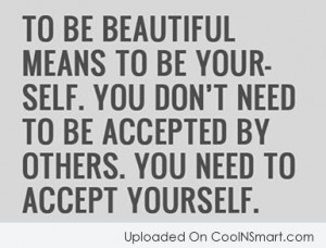 Being Yourself Quote: To be beautiful means to be yourself....
