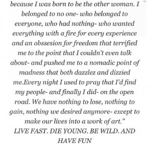 Live fast. Die young. Be wild. Have fun.