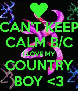 CAN'T KEEP CALM B/C I LOVE MY COUNTRY BOY