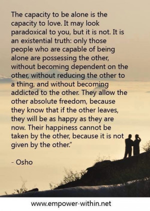 The capacity to be alone...Osho