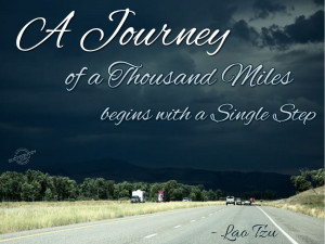 journey of a thousand miles begins with a single step