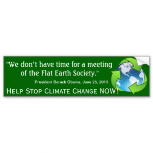 Flat Earth Society Obama Quote on Climate Change Bumper Sticker