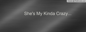 She's My Kinda Crazy Profile Facebook Covers
