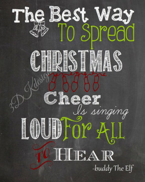 Buddy The Elf quote. The Best Way To Spread Christmas by 3dkdesign, $2 ...
