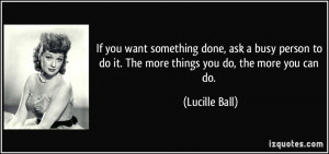 If you want something done, ask a busy person to do it. The more ...