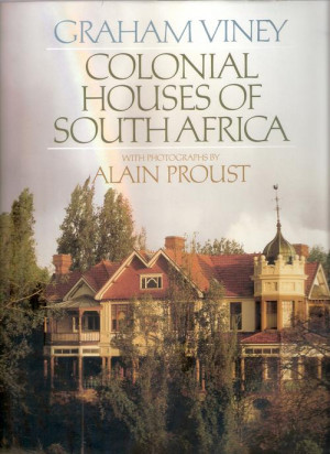 COLONIAL HOUSES OF SOUTH AFRICA. 1st Ed. in Slipcase.