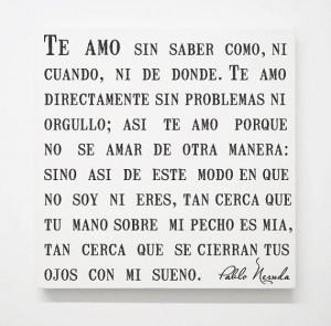 Pablo Neruda Canvas, Spanish Quotes, Love Poem Sonnet 17, Romantic ...